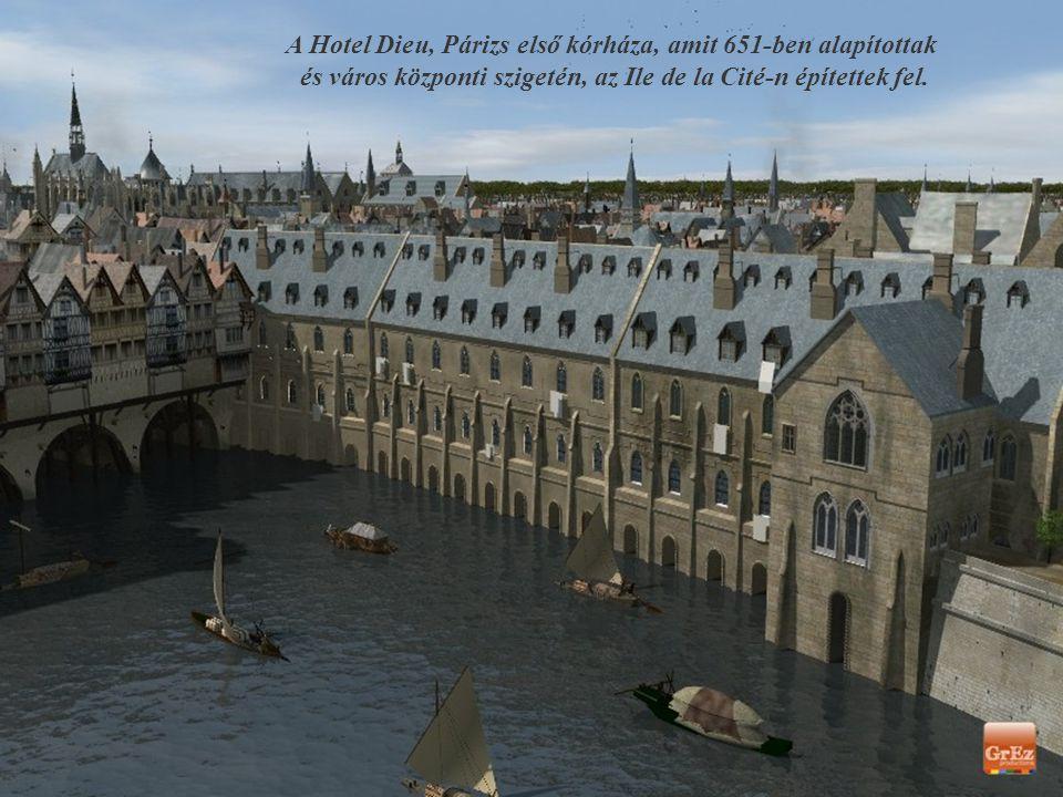 A Hotel Dieu, Párizs első kórháza, amit 651-ben alapítottak