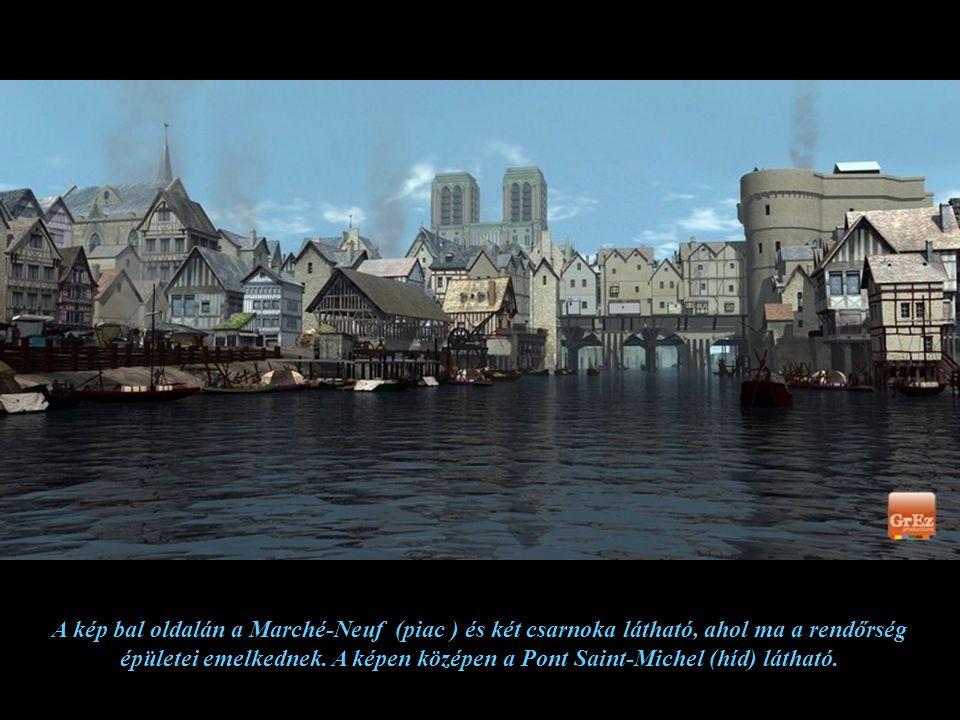 A kép bal oldalán a Marché-Neuf (piac ) és két csarnoka látható, ahol ma a rendőrség épületei emelkednek.