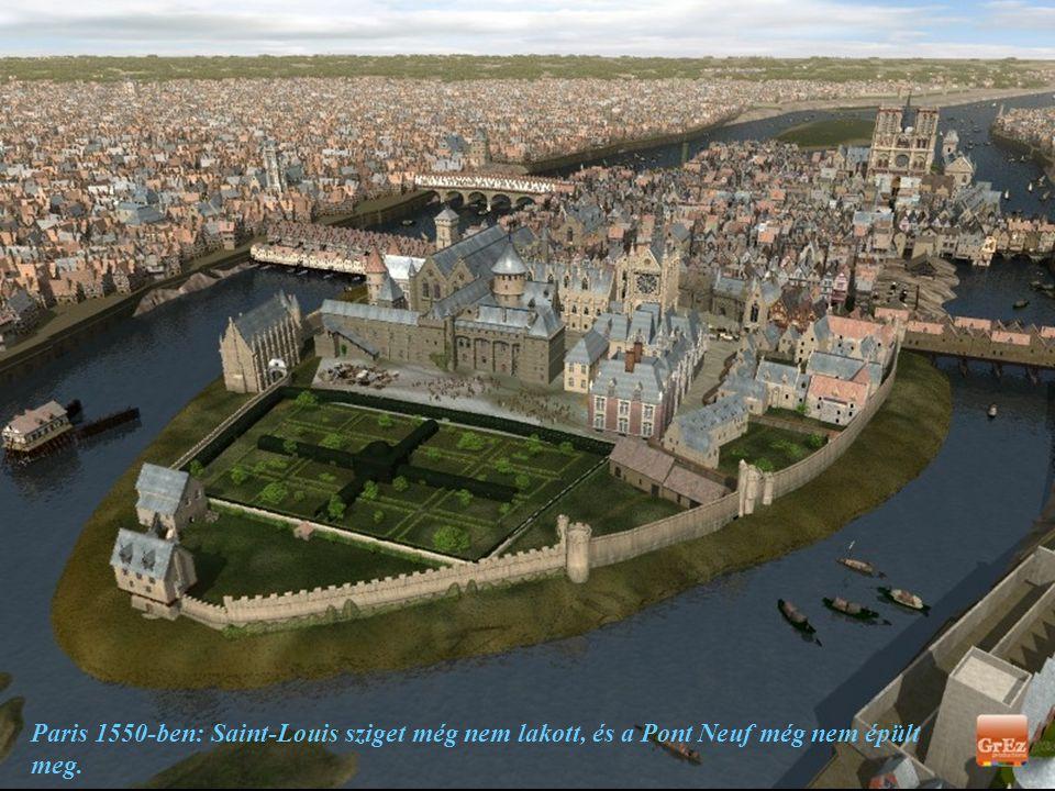 Paris 1550-ben: Saint-Louis sziget még nem lakott, és a Pont Neuf még nem épült meg.