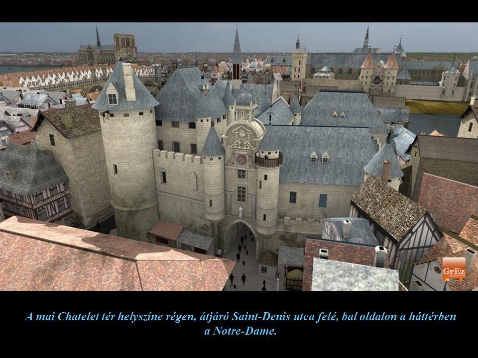 A mai Chatelet tér helyszíne régen, átjáró Saint-Denis utca felé, bal oldalon a háttérben a Notre-Dame.