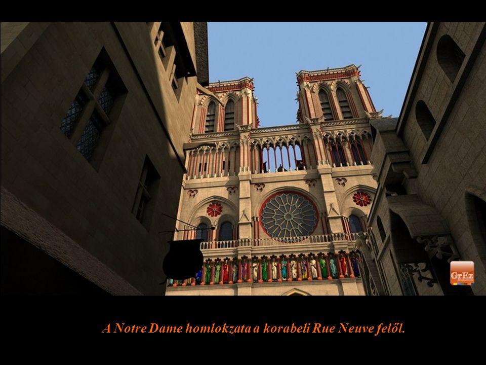 A Notre Dame homlokzata a korabeli Rue Neuve felől.