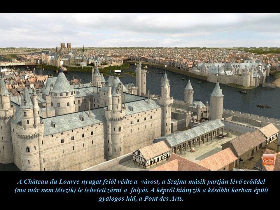 A Château du Louvre nyugat felől védte a várost, a Szajna másik partján lévő erőddel (ma már nem létezik) le lehetett zárni a folyót.