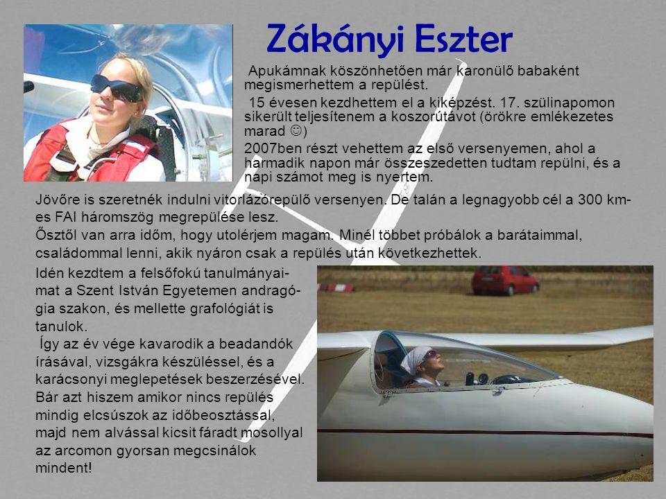 Zákányi Eszter Apukámnak köszönhetően már karonülő babaként megismerhettem a repülést.