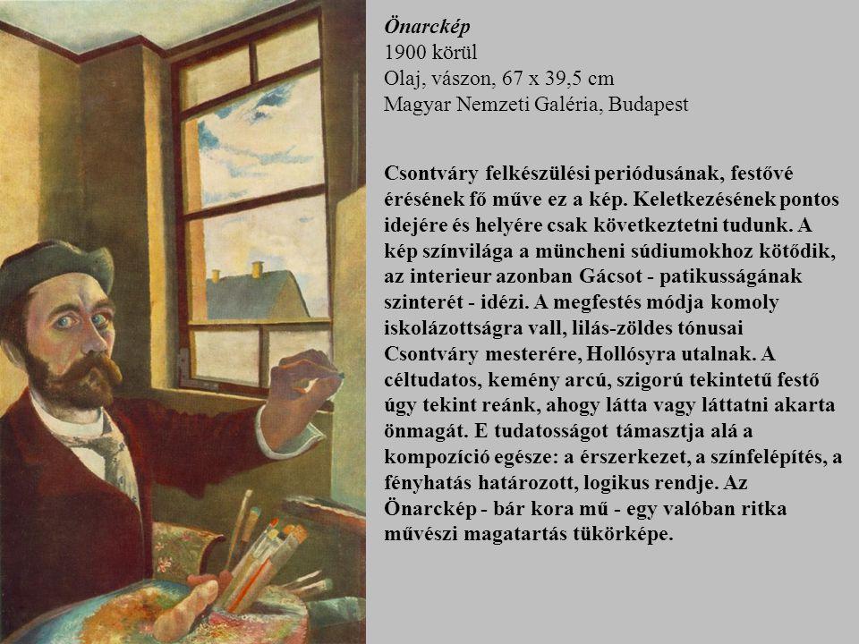 Önarckép 1900 körül Olaj, vászon, 67 x 39,5 cm Magyar Nemzeti Galéria, Budapest
