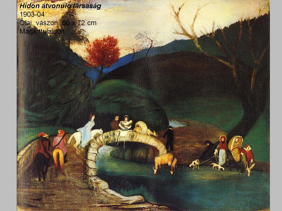 Hídon átvonuló társaság 1903-04 Olaj, vászon, 60 x 72 cm Magántulajdon