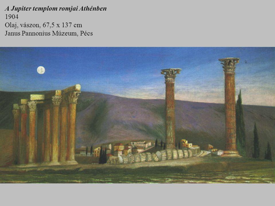A Jupiter templom romjai Athénben 1904 Olaj, vászon, 67,5 x 137 cm Janus Pannonius Múzeum, Pécs
