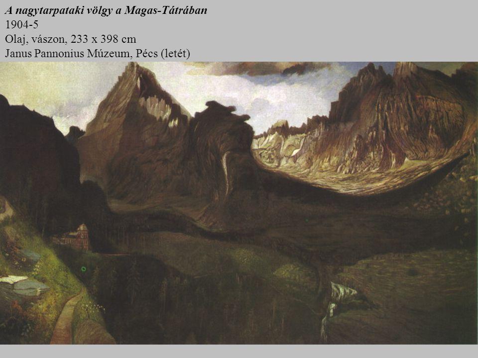 A nagytarpataki völgy a Magas-Tátrában 1904-5 Olaj, vászon, 233 x 398 cm Janus Pannonius Múzeum, Pécs (letét)