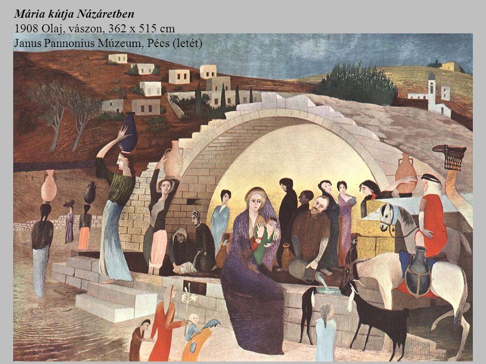 Mária kútja Názáretben 1908 Olaj, vászon, 362 x 515 cm Janus Pannonius Múzeum, Pécs (letét)
