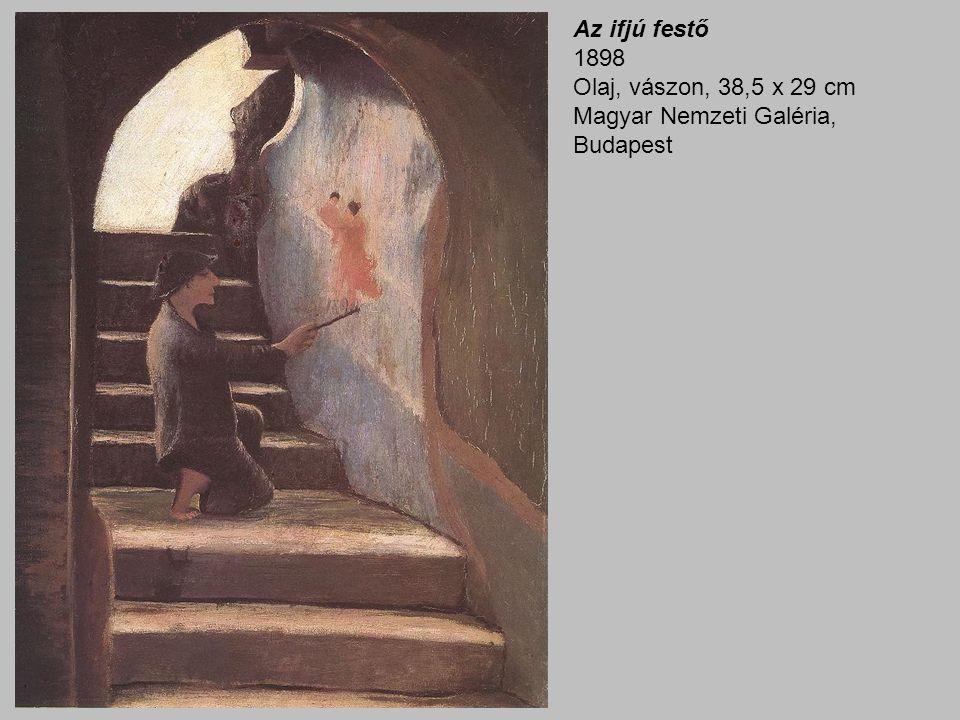 Az ifjú festő 1898 Olaj, vászon, 38,5 x 29 cm Magyar Nemzeti Galéria, Budapest
