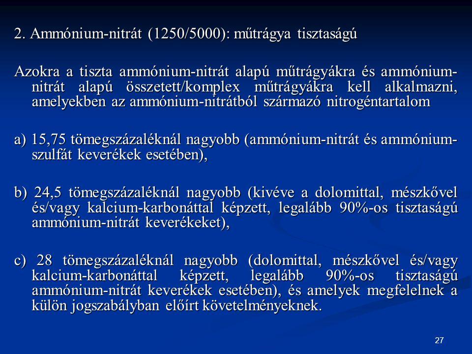 2. Ammónium-nitrát (1250/5000): műtrágya tisztaságú