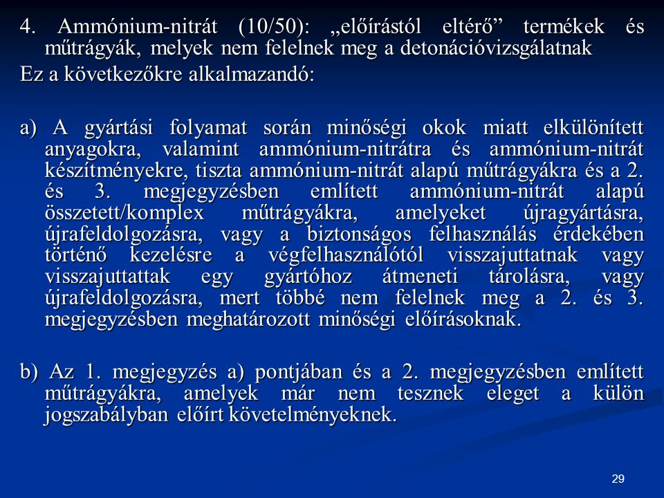 """4. Ammónium-nitrát (10/50): """"előírástól eltérő termékek és műtrágyák, melyek nem felelnek meg a detonációvizsgálatnak"""