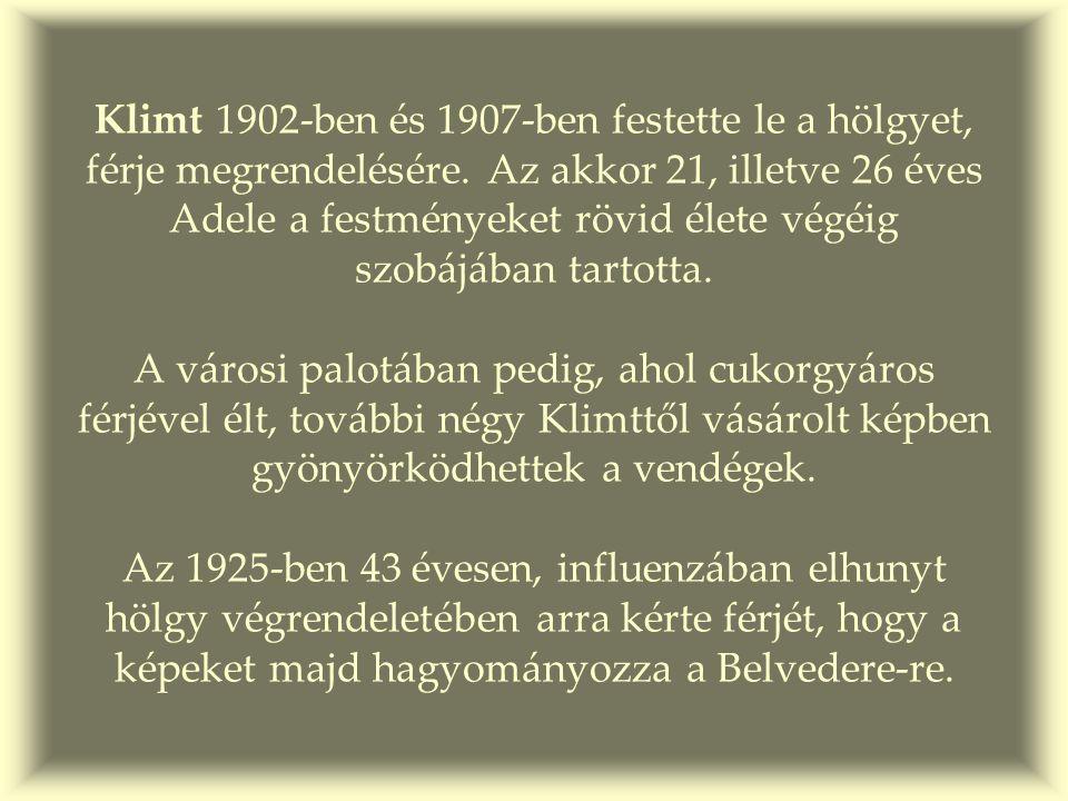 Klimt 1902-ben és 1907-ben festette le a hölgyet, férje megrendelésére