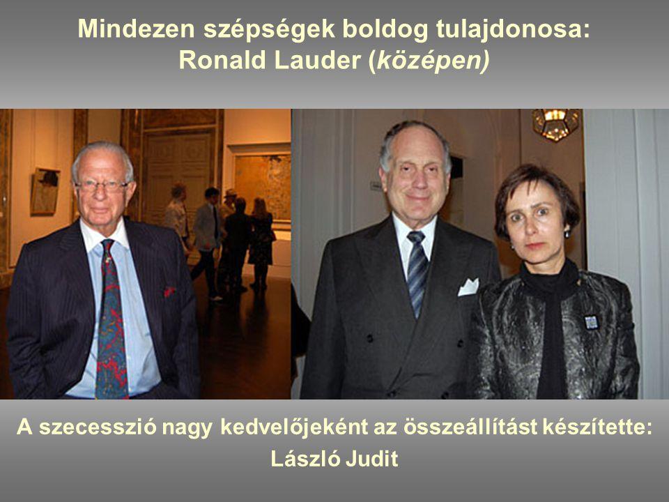 Mindezen szépségek boldog tulajdonosa: Ronald Lauder (középen)