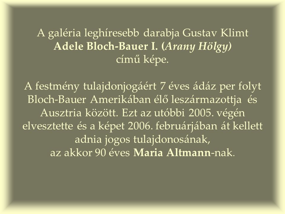 A galéria leghíresebb darabja Gustav Klimt Adele Bloch-Bauer I