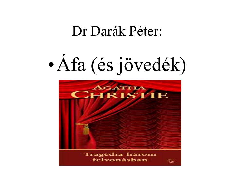 Dr Darák Péter: Áfa (és jövedék)