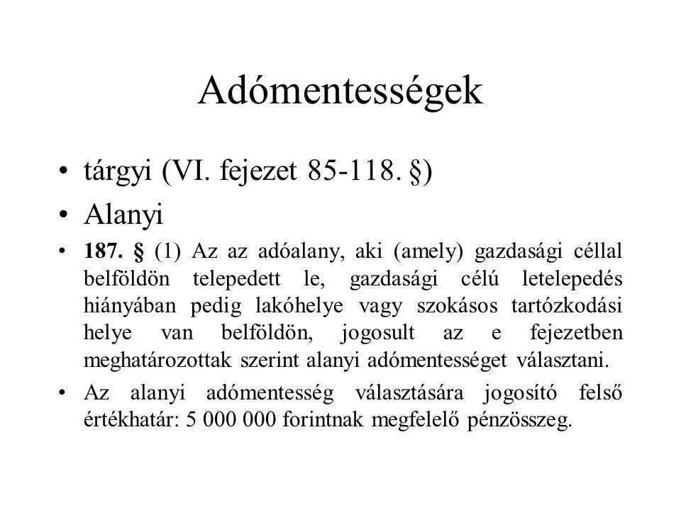 Adómentességek tárgyi (VI. fejezet 85-118. §) Alanyi