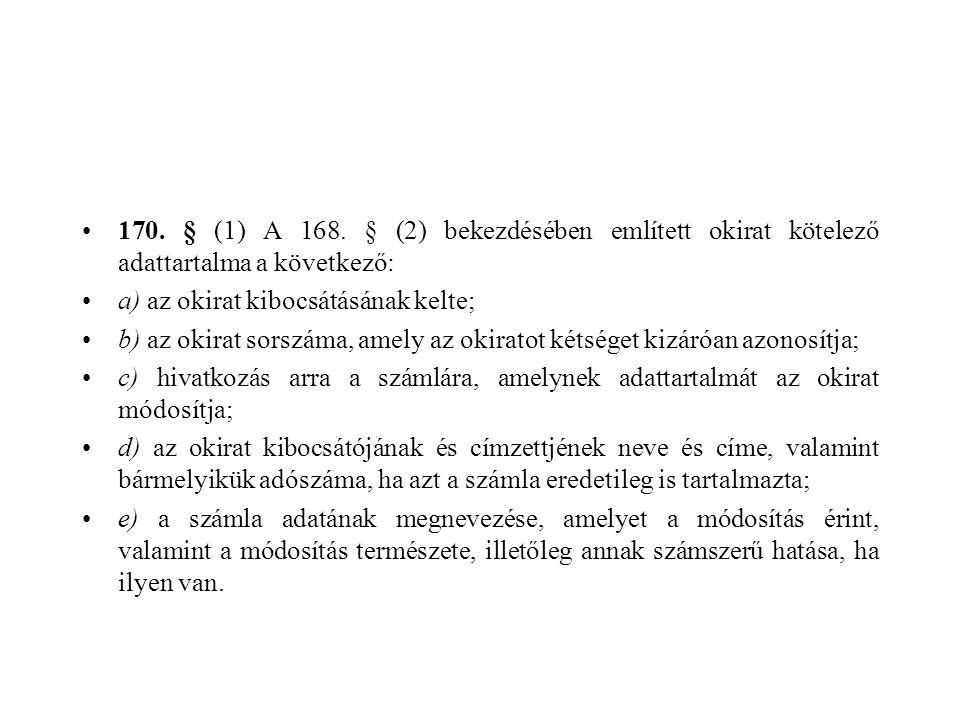 170. § (1) A 168. § (2) bekezdésében említett okirat kötelező adattartalma a következő: