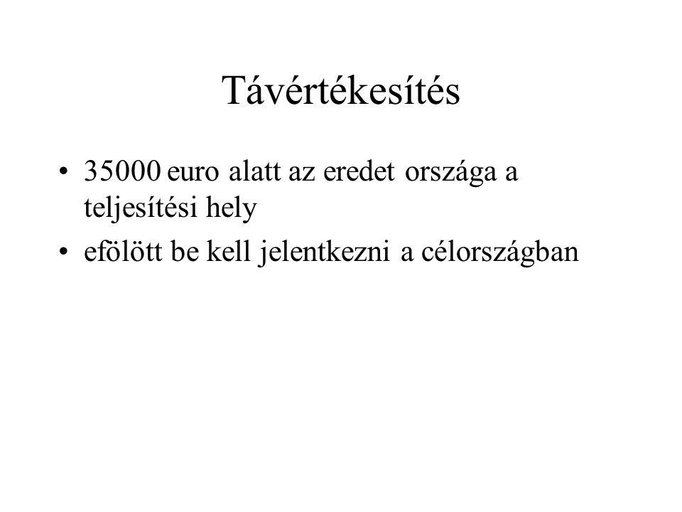 Távértékesítés 35000 euro alatt az eredet országa a teljesítési hely