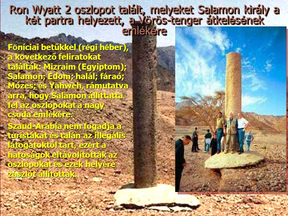 Ron Wyatt 2 oszlopot talált, melyeket Salamon király a két partra helyezett, a Vörös-tenger átkelésének emlékére