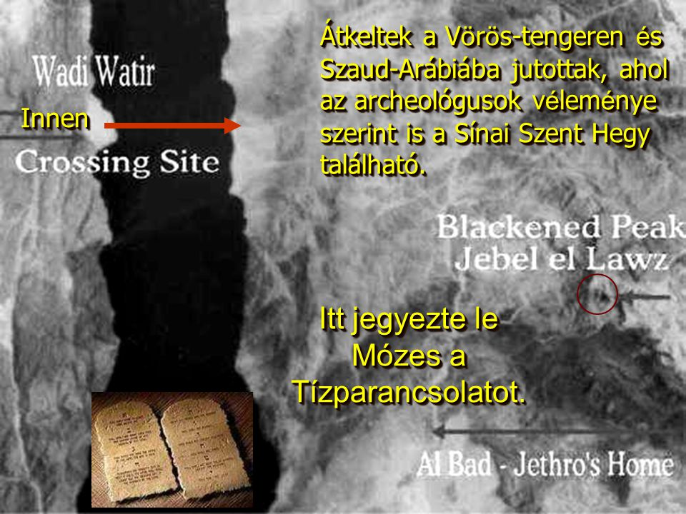 Itt jegyezte le Mózes a Tízparancsolatot.