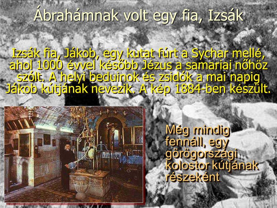 Ábrahámnak volt egy fia, Izsák