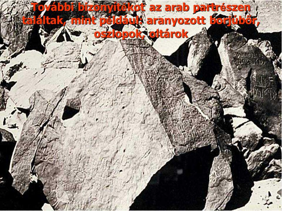 További bizonyítékot az arab partrészen találtak, mint például: aranyozott borjúbőr, oszlopok, oltárok