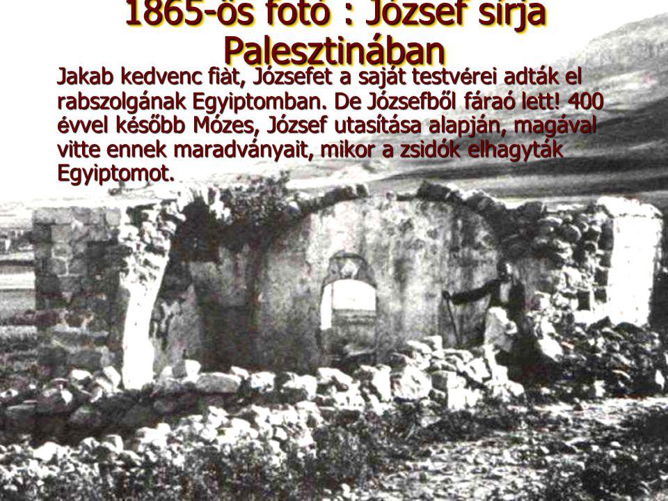 1865-ös fotó : József sírja Palesztinában