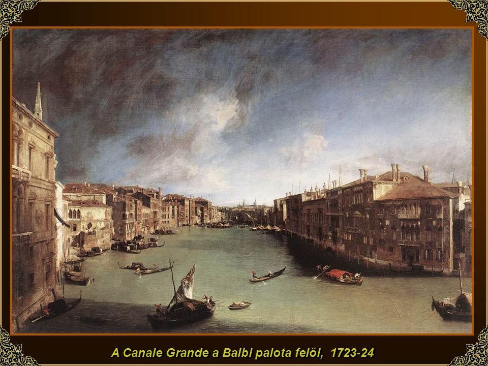A Canale Grande a Balbi palota felől, 1723-24