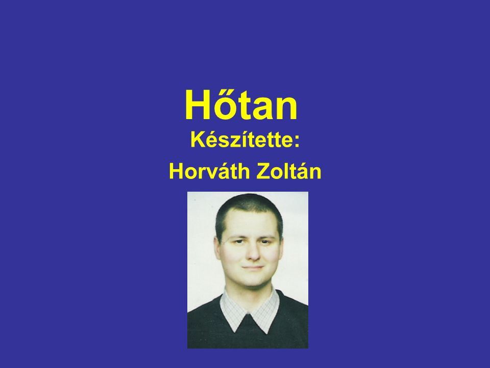 Készítette: Horváth Zoltán