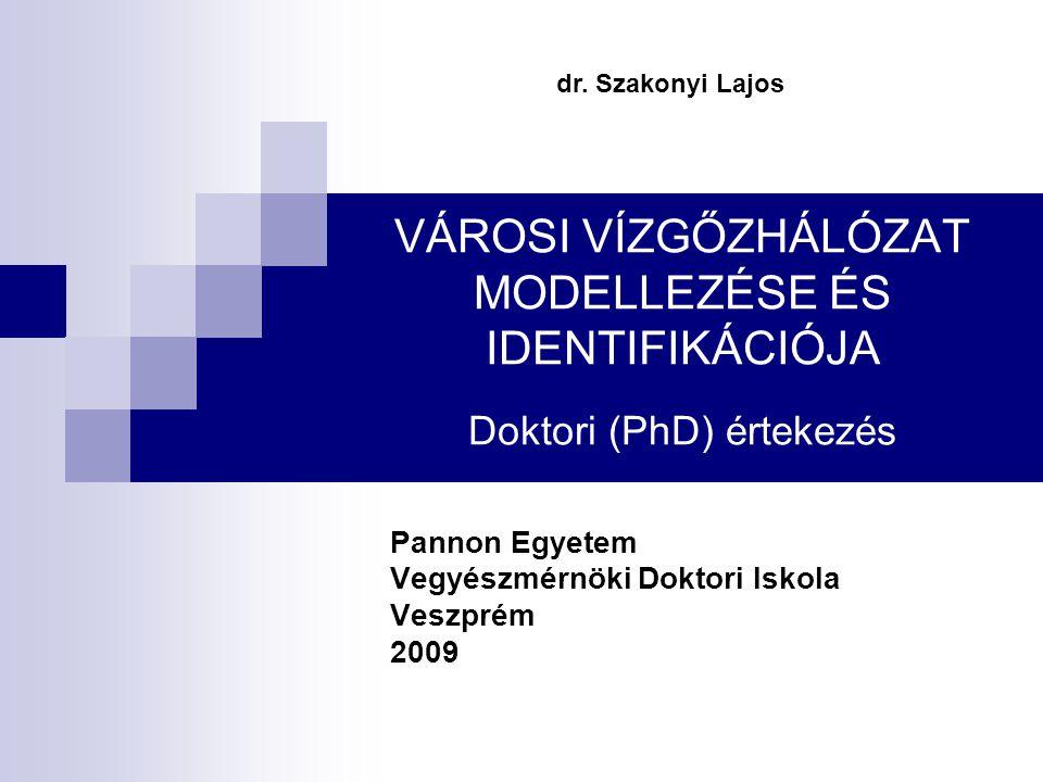 Pannon Egyetem Vegyészmérnöki Doktori Iskola Veszprém 2009
