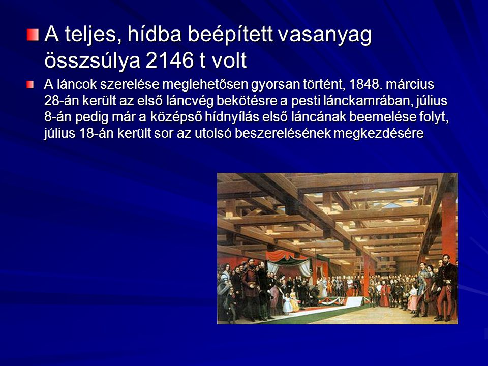 A teljes, hídba beépített vasanyag összsúlya 2146 t volt