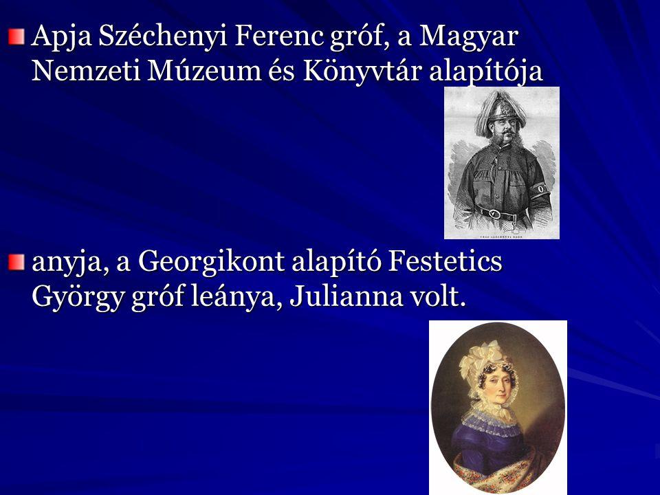 Apja Széchenyi Ferenc gróf, a Magyar Nemzeti Múzeum és Könyvtár alapítója