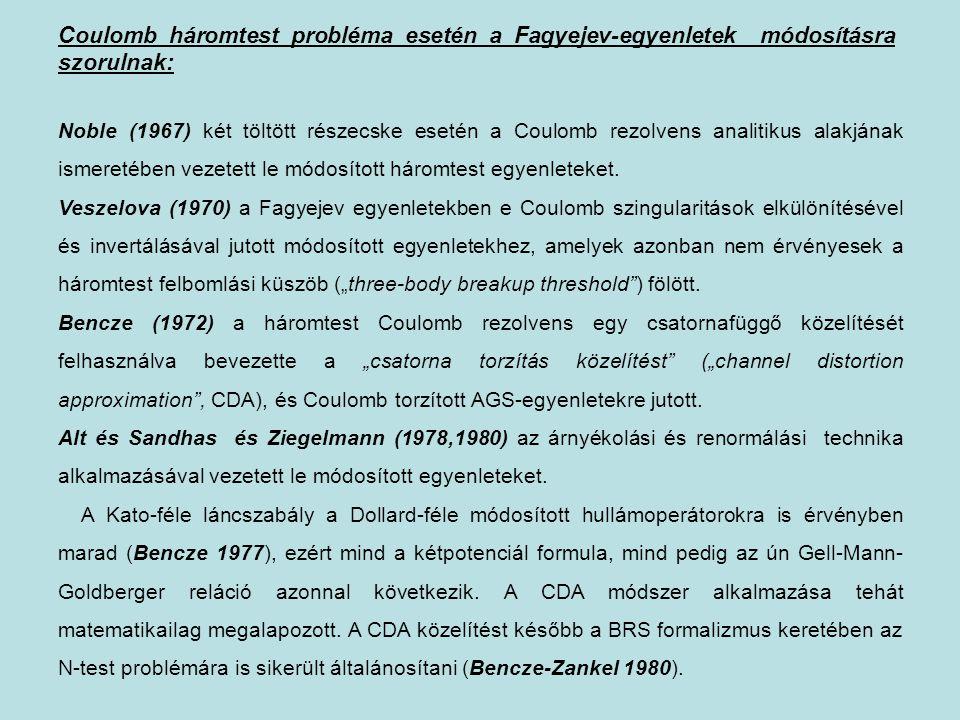 Coulomb háromtest probléma esetén a Fagyejev-egyenletek módosításra szorulnak: