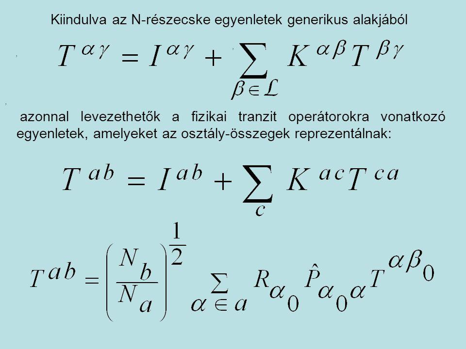 Kiindulva az N-részecske egyenletek generikus alakjából