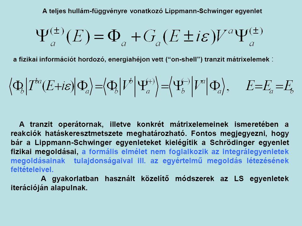 A teljes hullám-függvényre vonatkozó Lippmann-Schwinger egyenlet