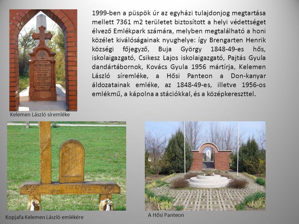 1999-ben a püspök úr az egyházi tulajdonjog megtartása mellett 7361 m2 területet biztosított a helyi védettséget élvező Emlékpark számára, melyben megtalálható a honi közélet kiválóságainak nyughelye: így Brengarten Henrik községi főjegyző, Buja György 1848-49-es hős, iskolaigazgató, Csikesz Lajos iskolaigazgató, Pajtás Gyula dandártábornok, Kovács Gyula 1956 mártírja, Kelemen László síremléke, a Hősi Panteon a Don-kanyar áldozatainak emléke, az 1848-49-es, illetve 1956-os emlékmű, a kápolna a stációkkal, és a középkereszttel.