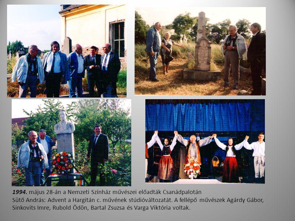 1994. május 28-án a Nemzeti Színház művészei előadták Csanádpalotán