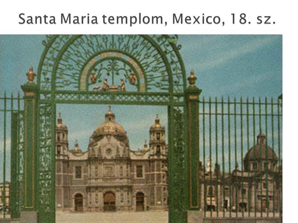 Santa Maria templom, Mexico, 18. sz.