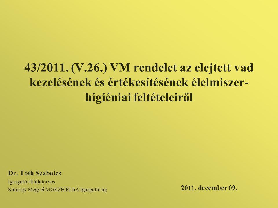 43/2011. (V.26.) VM rendelet az elejtett vad kezelésének és értékesítésének élelmiszer-higiéniai feltételeiről