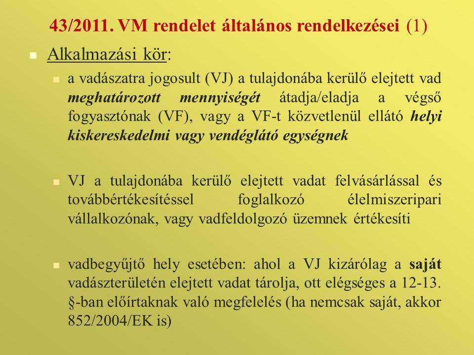 43/2011. VM rendelet általános rendelkezései (1)