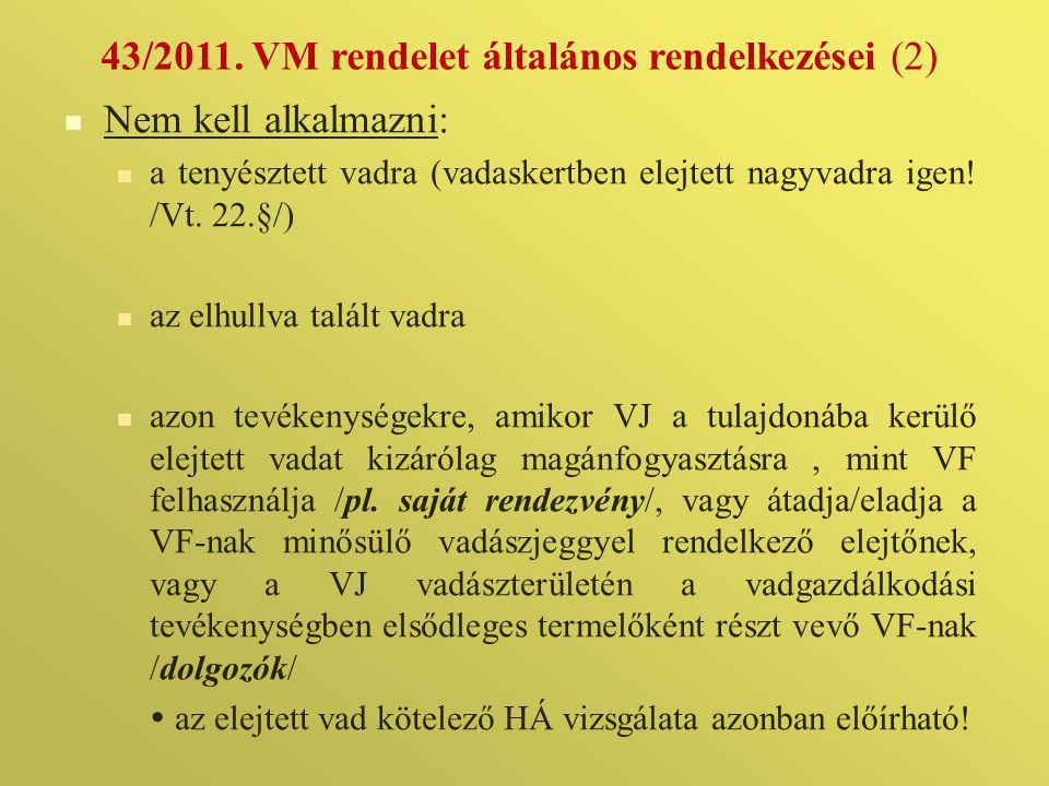 43/2011. VM rendelet általános rendelkezései (2)