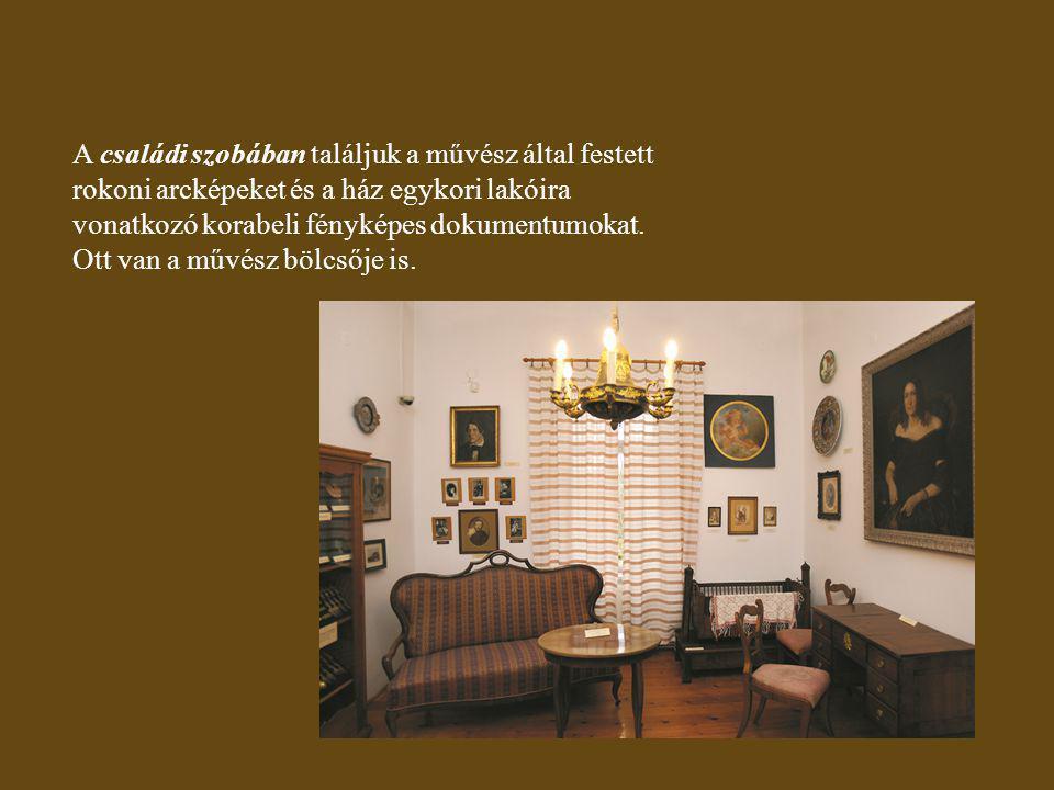 A családi szobában találjuk a művész által festett rokoni arcképeket és a ház egykori lakóira vonatkozó korabeli fényképes dokumentumokat.