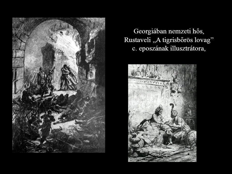 """Georgiában nemzeti hős, Rustaveli """"A tigrisbőrös lovag c"""
