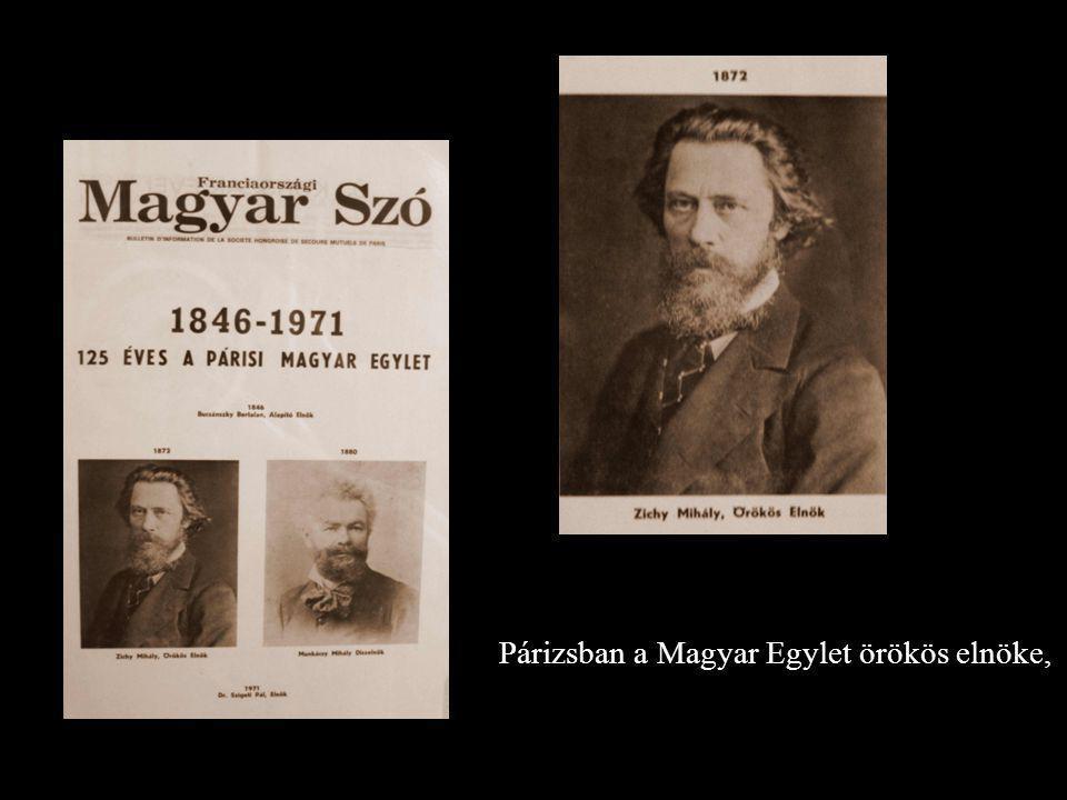 Párizsban a Magyar Egylet örökös elnöke,