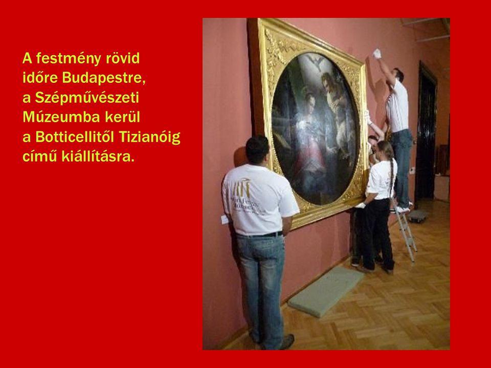A festmény rövid időre Budapestre, a Szépművészeti Múzeumba kerül.