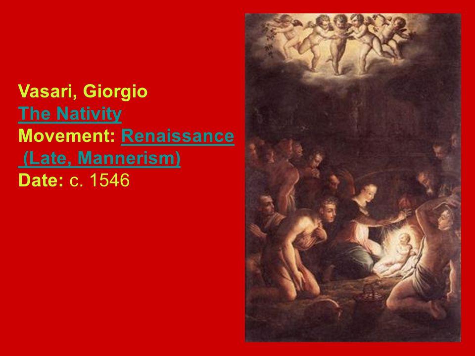 Vasari, Giorgio The Nativity Movement: Renaissance (Late, Mannerism) Date: c. 1546