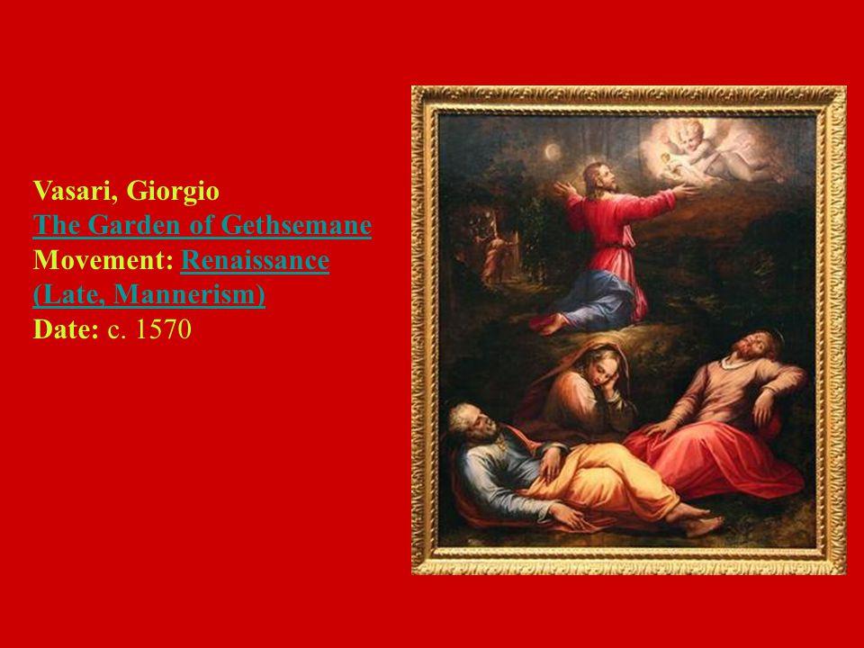 Vasari, Giorgio The Garden of Gethsemane Movement: Renaissance (Late, Mannerism) Date: c. 1570