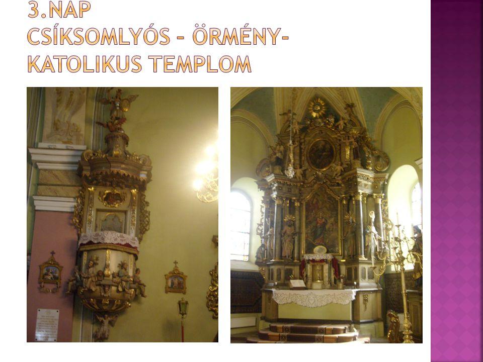3.NAP Csíksomlyós – örmény-katolikus templom