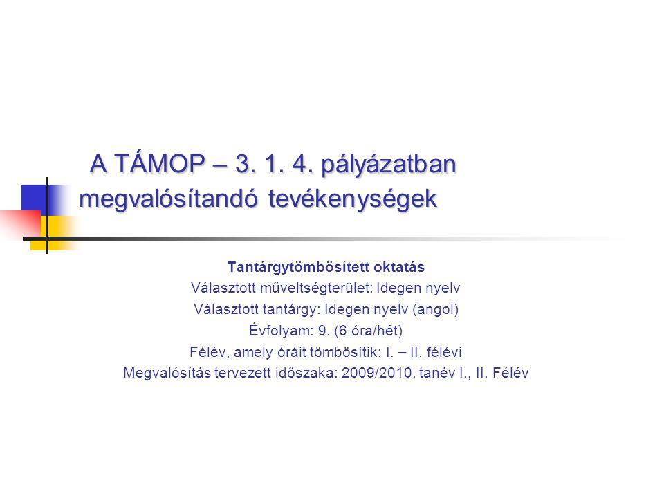 A TÁMOP – 3. 1. 4. pályázatban megvalósítandó tevékenységek