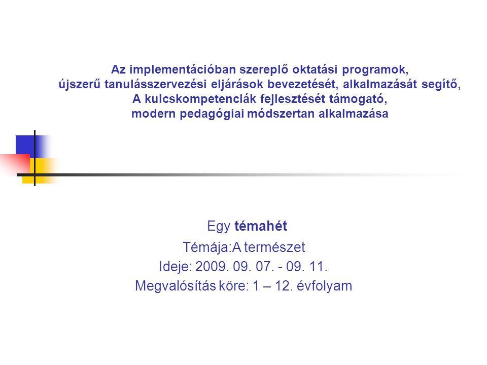 Megvalósítás köre: 1 – 12. évfolyam
